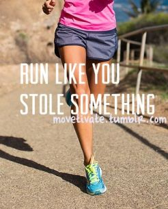 run like you stole something
