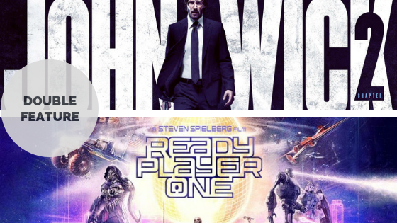 double feature john wick chapter 2 2017 ready player one 2018 tranquil dreams double feature john wick chapter 2