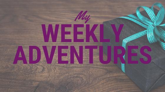 my weekly adventures