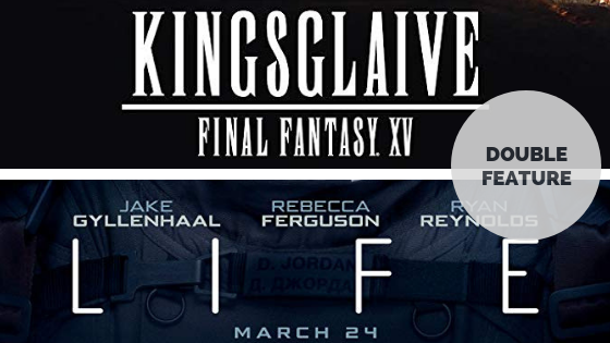 Double Feature Kingsglaive Final Fantasy Xv 2016 Life 2017